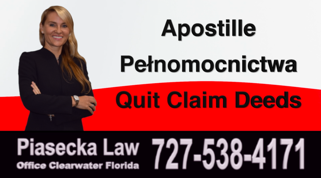 Polish Attorney Lawyer Clearwater, Apostille-Pełnomocnictwa-Quit-Claim-Deeds-Florida