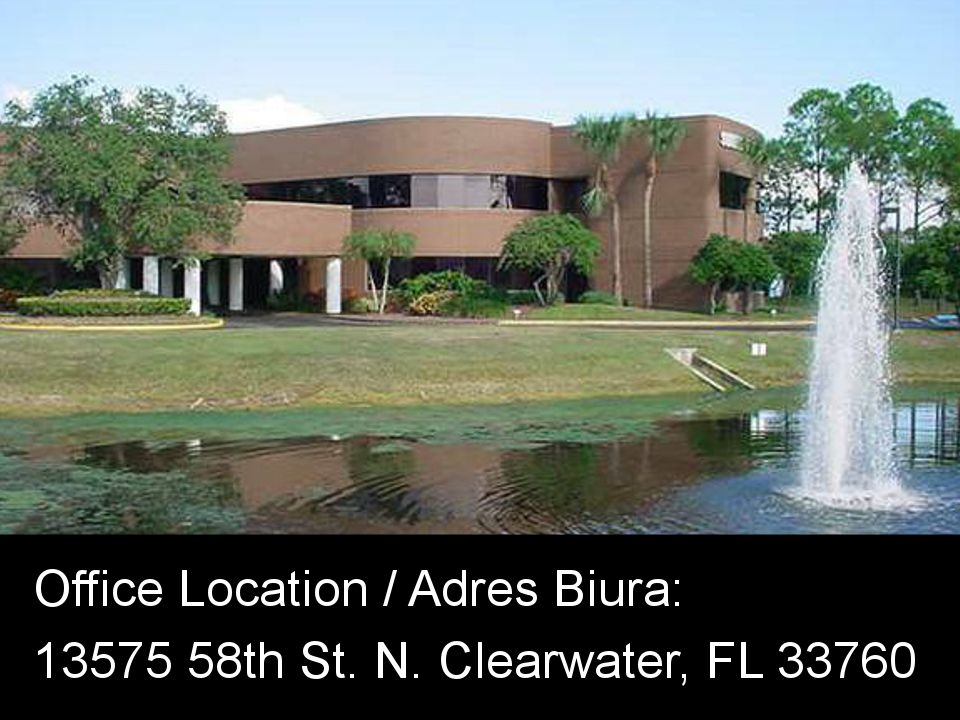 Office Location / Adres biura: 13575 58th St. N. Clearwater, FL 33760